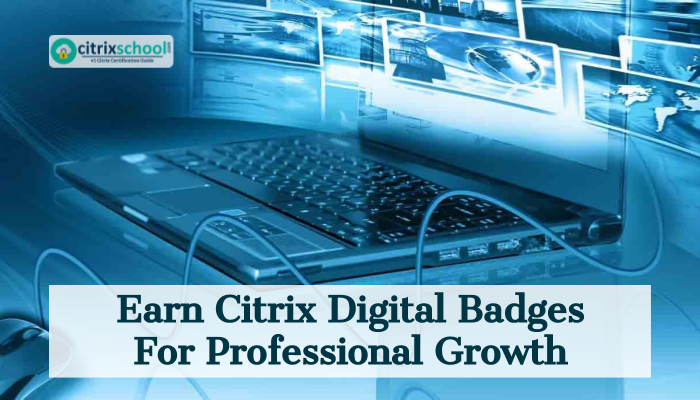 Earn citrix digital badges