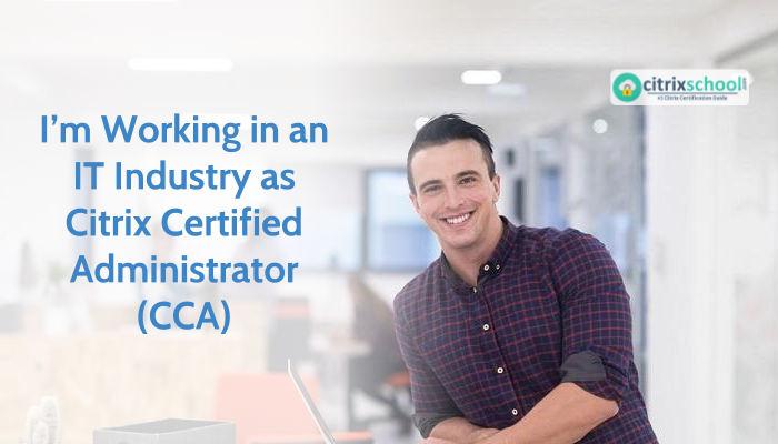 Citrix Certified Administrator (CCA) is in demand from IT employers