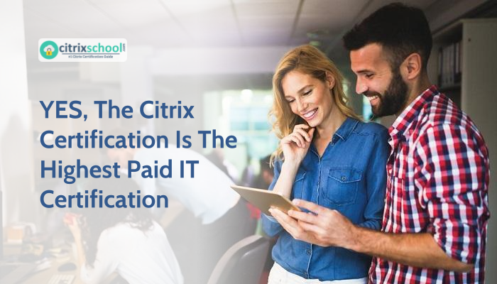 Citrix Certifications - Listed as Top-Paying IT Certifications | VMExam