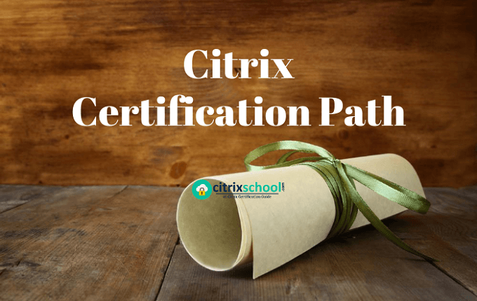 Citrix Certification Path - A Detailed Roadmap to Start Outstanding ...