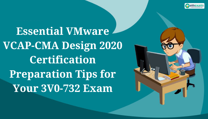 VMware, VMware certification, VMware vRealize Automation 7.2.0, VMware VCAP-CMA Design 2020, VMware VCAP-CMA Design 2020 Exam, VMware VCAP-CMA Design 2020 Certification, 3V0-732, 3V0-732 Exam, 3V0-732 Certification, 3V0-732 Mock exams, 3V0-732 Practice Test, 3V0-732 Questions, VMware Certified Advanced Professional 7 - Cloud Management and Automation Design, VMware Certified Advanced Professional 7 - Cloud Management and Automation Design Exam, VMware VCAP-CMA Design 2020 practice exam, VMware VCAP-CMA Design 2020 3V0-732, 3V0-732 Certification exam, VMware VCAP-CMA Design 2020 3V0-732 exam, VMware VCAP-CMA Design 2020 (3V0-732) Certification