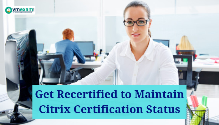 Citrix, Citrix Exam, Citrix Certification, CCE - V Exam, CCP - V Exam, Citrix Certification Exam, Citrix Certified Expert - Virtualization, Citrix Certified Professional - Virtualization, Citrix Certified Associate – Virtualization, CCA – N, CCP – N, CCP – M