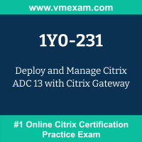 1Y0-231: Deploy and Manage Citrix ADC 13 with Citrix Gateway (CCA-AppDS)