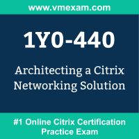 1Y0-440: Architecting a Citrix Networking Solution (CCE-AppDS)