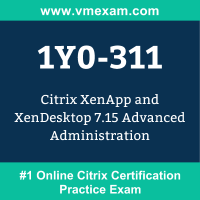 1Y0-311: Citrix XenApp and XenDesktop 7.15 Advanced Administration (CCP-V)